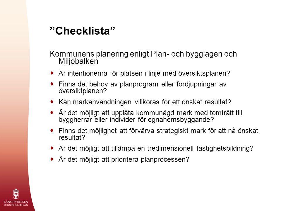 """""""Checklista"""" Kommunens planering enligt Plan- och bygglagen och Miljöbalken  Är intentionerna för platsen i linje med översiktsplanen?  Finns det be"""