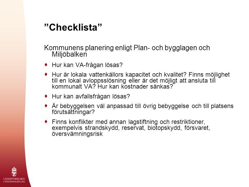 Checklista Kommunens planering enligt Plan- och bygglagen och Miljöbalken  Hur kan VA-frågan lösas.