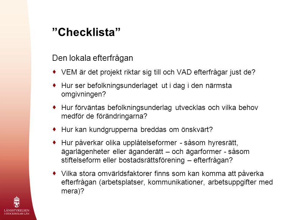 """""""Checklista"""" Den lokala efterfrågan  VEM är det projekt riktar sig till och VAD efterfrågar just de?  Hur ser befolkningsunderlaget ut i dag i den n"""
