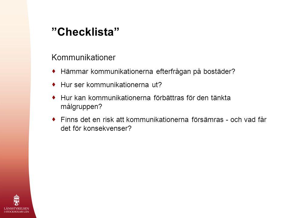"""""""Checklista"""" Kommunikationer  Hämmar kommunikationerna efterfrågan på bostäder?  Hur ser kommunikationerna ut?  Hur kan kommunikationerna förbättra"""