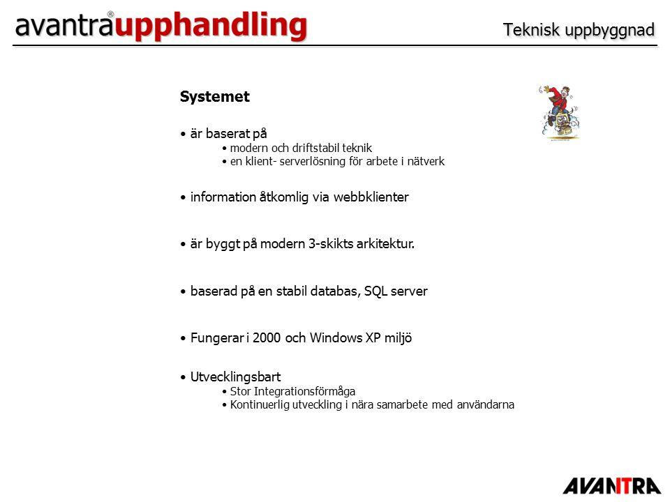 Systemet är baserat på modern och driftstabil teknik en klient- serverlösning för arbete i nätverk information åtkomlig via webbklienter är byggt på modern 3-skikts arkitektur.