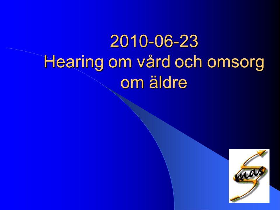 2010-06-23 Hearing om vård och omsorg om äldre