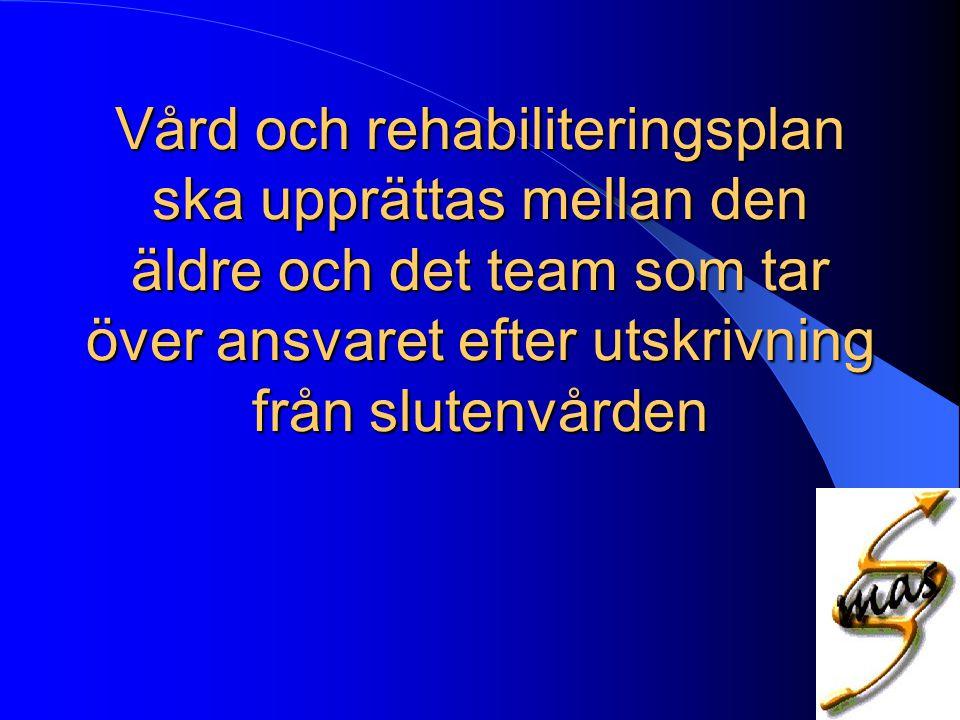 Vård och rehabiliteringsplan ska upprättas mellan den äldre och det team som tar över ansvaret efter utskrivning från slutenvården