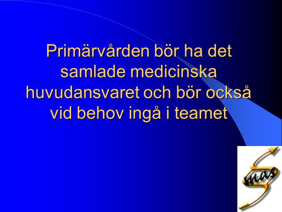 Primärvården bör ha det samlade medicinska huvudansvaret och bör också vid behov ingå i teamet