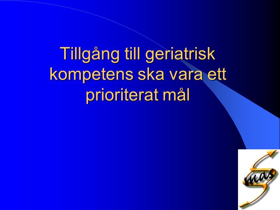 Tillgång till geriatrisk kompetens ska vara ett prioriterat mål