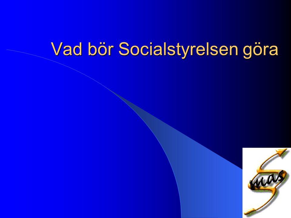 Vad bör Socialstyrelsen göra