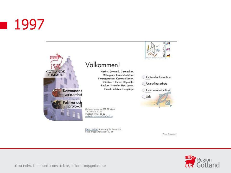 1997 Ulrika Holm, kommunikationsdirektör, ulrika.holm@gotland.se