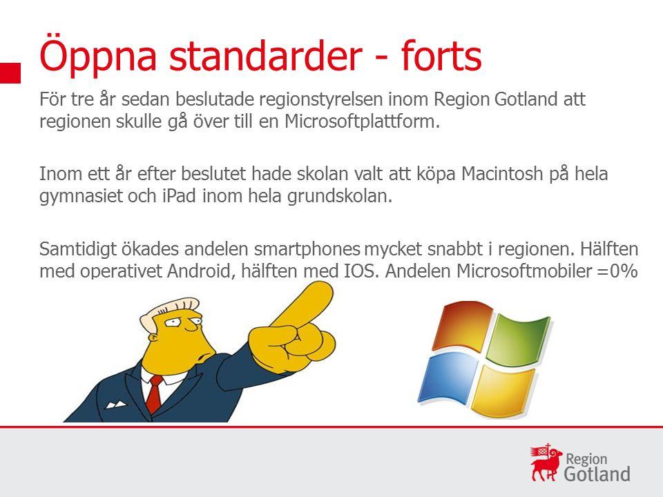 Öppna standarder - forts För tre år sedan beslutade regionstyrelsen inom Region Gotland att regionen skulle gå över till en Microsoftplattform.