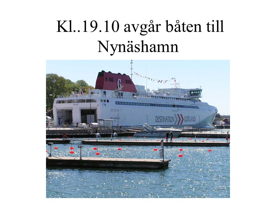 Kl..19.10 avgår båten till Nynäshamn