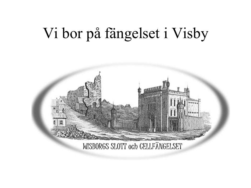 Vi bor på fängelset i Visby