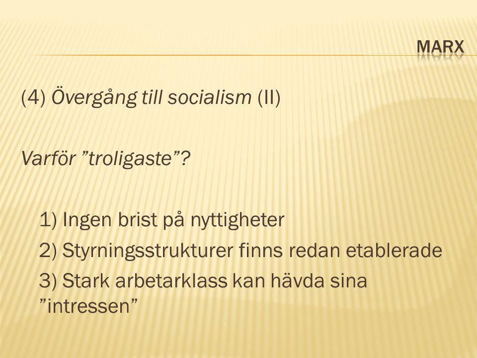 (4) Övergång till socialism (II) Varför troligaste .