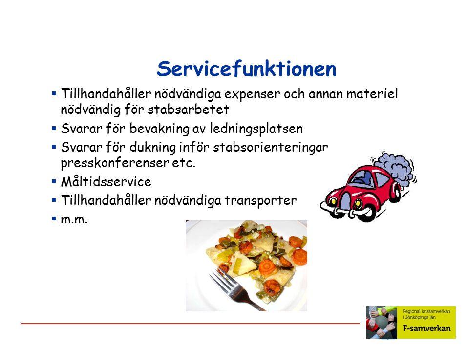 Servicefunktionen  Tillhandahåller nödvändiga expenser och annan materiel nödvändig för stabsarbetet  Svarar för bevakning av ledningsplatsen  Svar