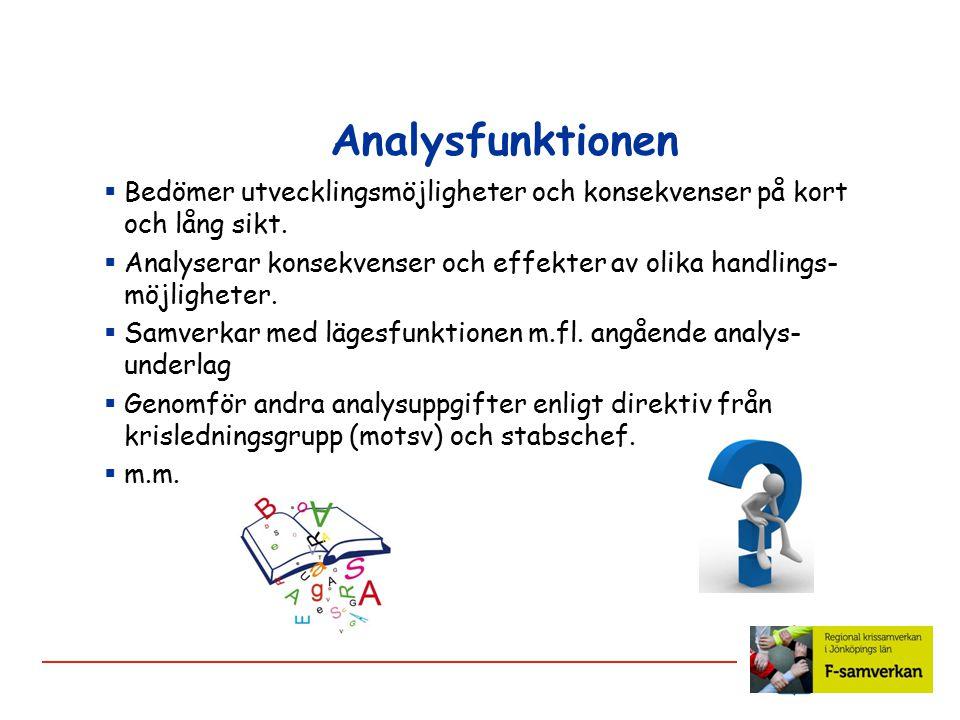 Lägesfunktionen  Samlar och dokumenterar/sammanställer lägesbild /-er  Söker information via WIS etc.