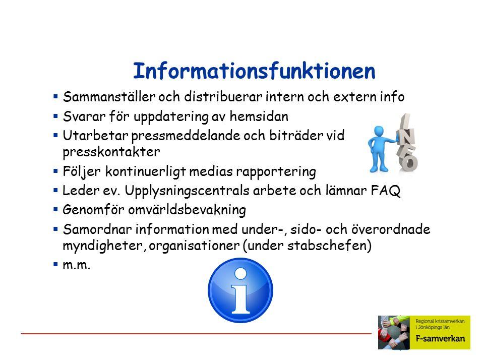 Upplysningscentralen  Svarar för information till allmänhet i vanligt före- kommande frågor (FAQ)  Samlar in och dokumenterar information från inringande allmänhet (lämnas vidare till andra stabsdelar enligt stabschefs bestämmande)  m.m.