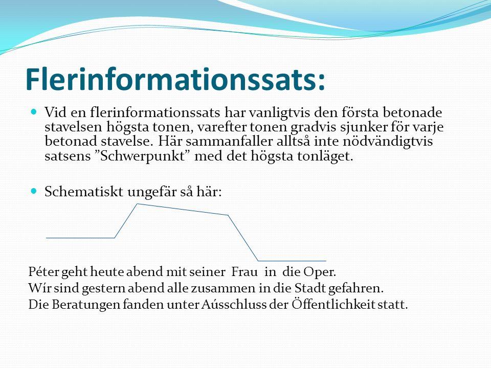 Flerinformationssats: Vid en flerinformationssats har vanligtvis den första betonade stavelsen högsta tonen, varefter tonen gradvis sjunker för varje