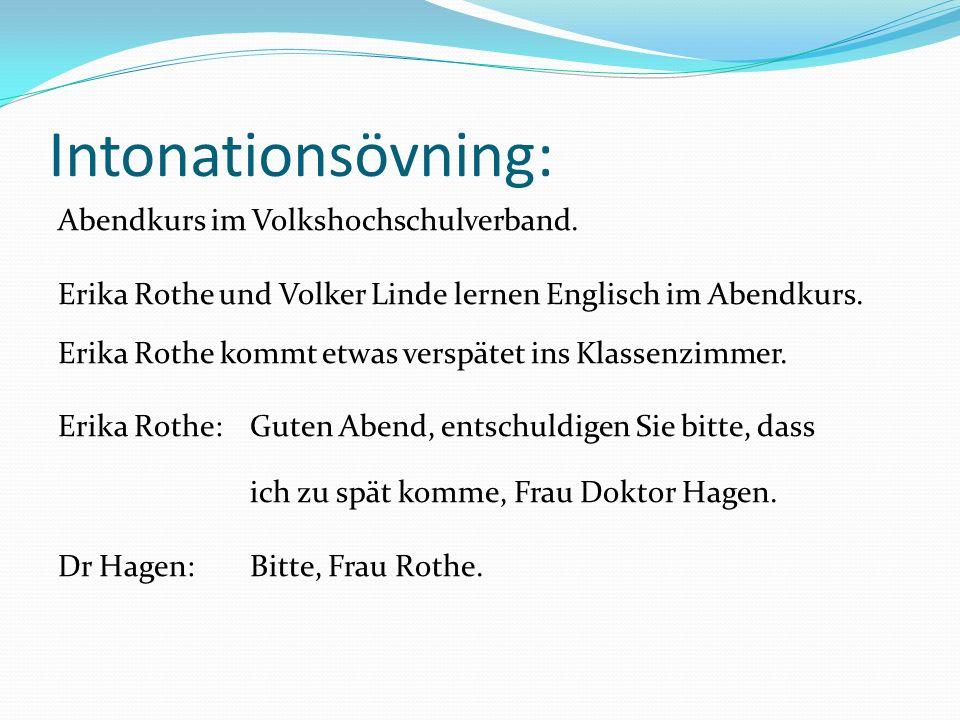 Intonationsövning: Abendkurs im Volkshochschulverband.