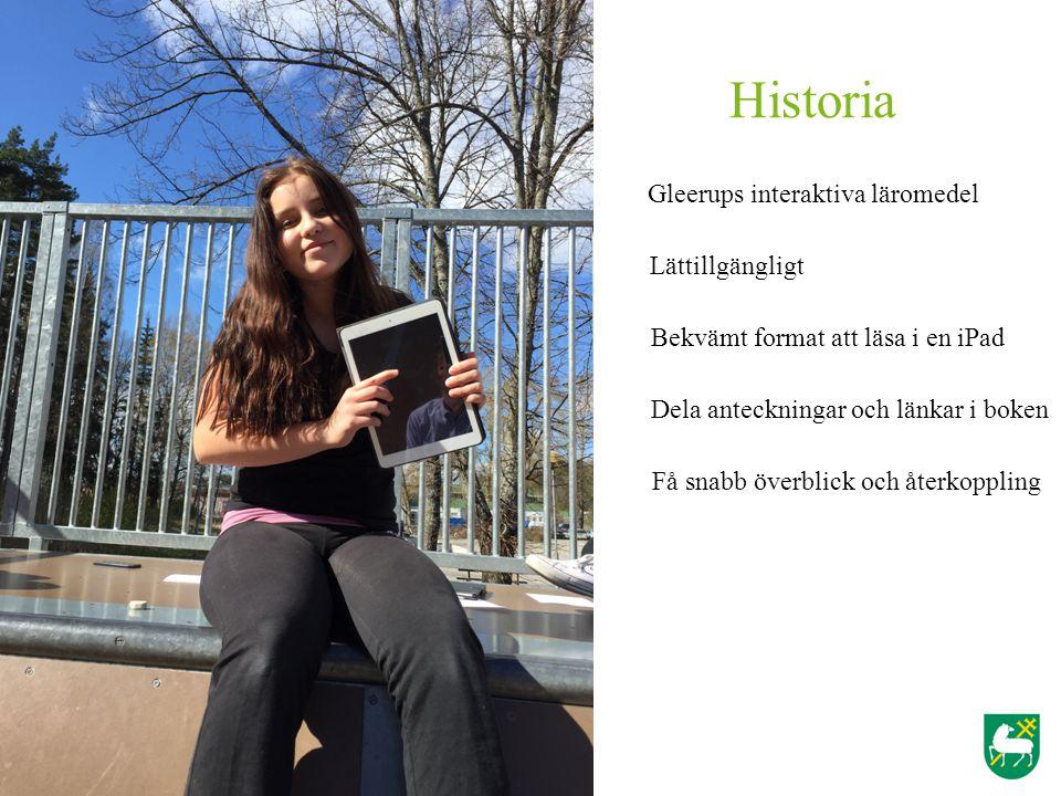 Historia Gleerups interaktiva läromedel Bekvämt format att läsa i en iPad Lättillgängligt Dela anteckningar och länkar i boken Få snabb överblick och