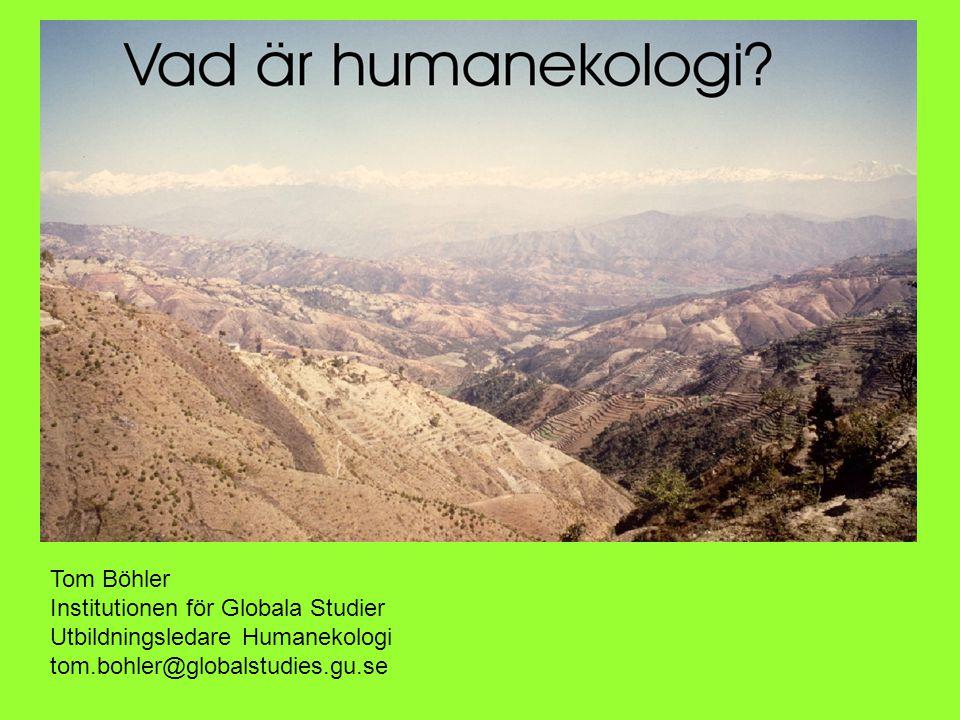 Tom Böhler Institutionen för Globala Studier Utbildningsledare Humanekologi tom.bohler@globalstudies.gu.se