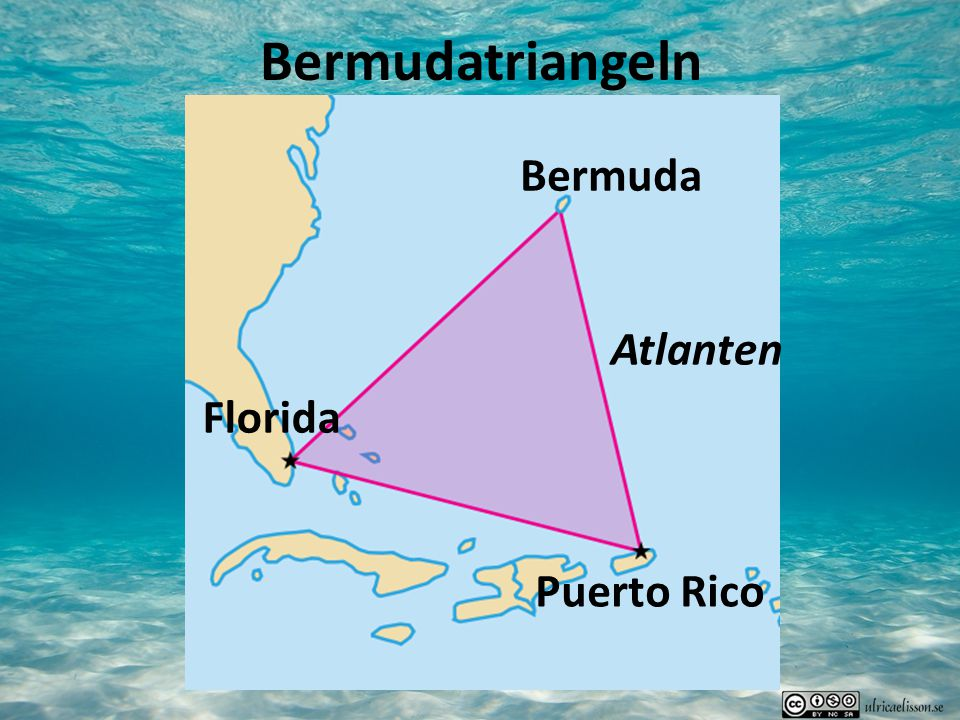 Om Triangelformat område i Atlanten Många försvunna flygplan och skepp Dödens triangel, Djävuls-triangeln Gammal historia The Bermuda Triangle Puerto Rico-graven