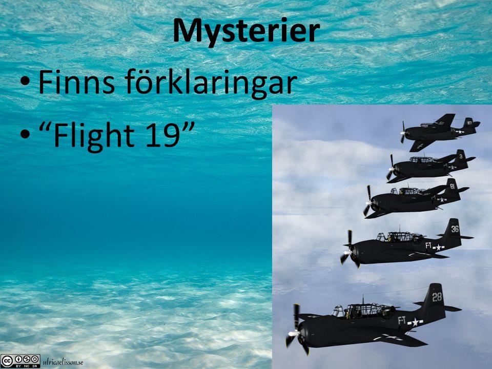 Förklaringar utomjordingar havsodjur vulkaner undervattensströmmar starkt magnetfält gaser ovana och otränade piloter och kaptener oväder dålig utrustning pirater Svårt att bärga vrak