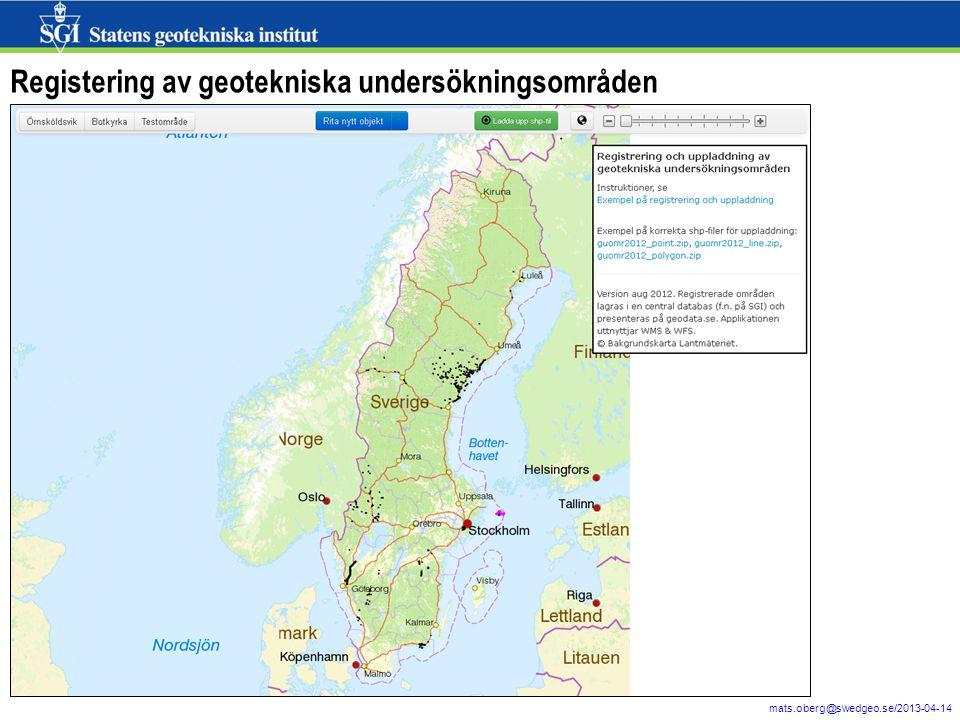 6 mats.oberg@swedgeo.se/2013-04-14 Registering av geotekniska undersökningsområden