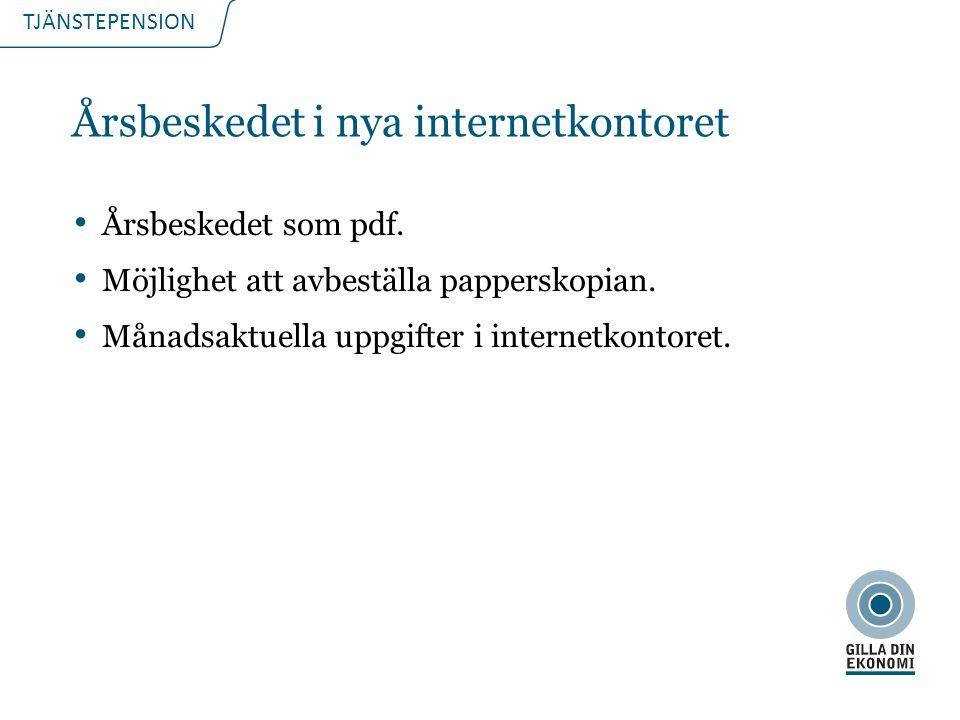 TJÄNSTEPENSION Årsbeskedet i nya internetkontoret Årsbeskedet som pdf.