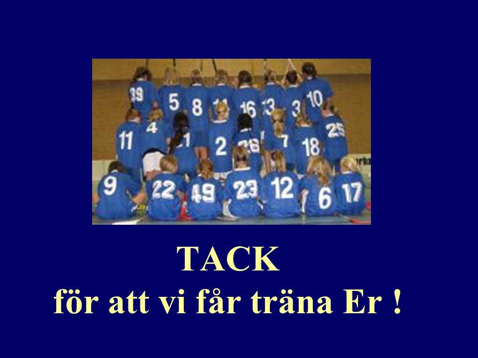 TACK för att vi får träna Er !