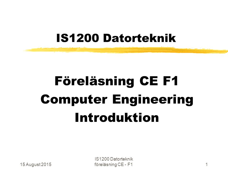15 August 2015 IS1200 Datorteknik föreläsning CE - F162 Instruktionen (i repris) ADDITION, variant 1 zADD R dst, R src1, R src2 Utför addition av två värden, som vardera upptar 32 bitar, hämtade från register R src1 och R src2 skriver summan till register R dst zEn läsning från minnet (Fetch) zR dst <-- R src1 + R src2 samt att CC påverkas