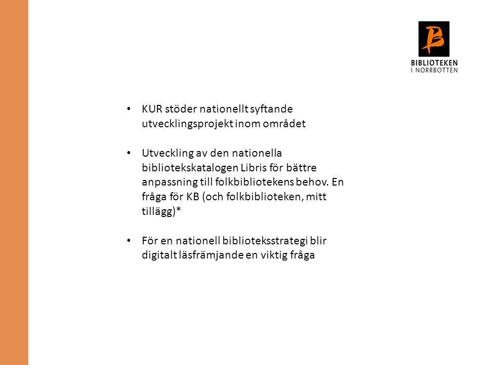 KUR stöder nationellt syftande utvecklingsprojekt inom området Utveckling av den nationella bibliotekskatalogen Libris för bättre anpassning till folkbibliotekens behov.