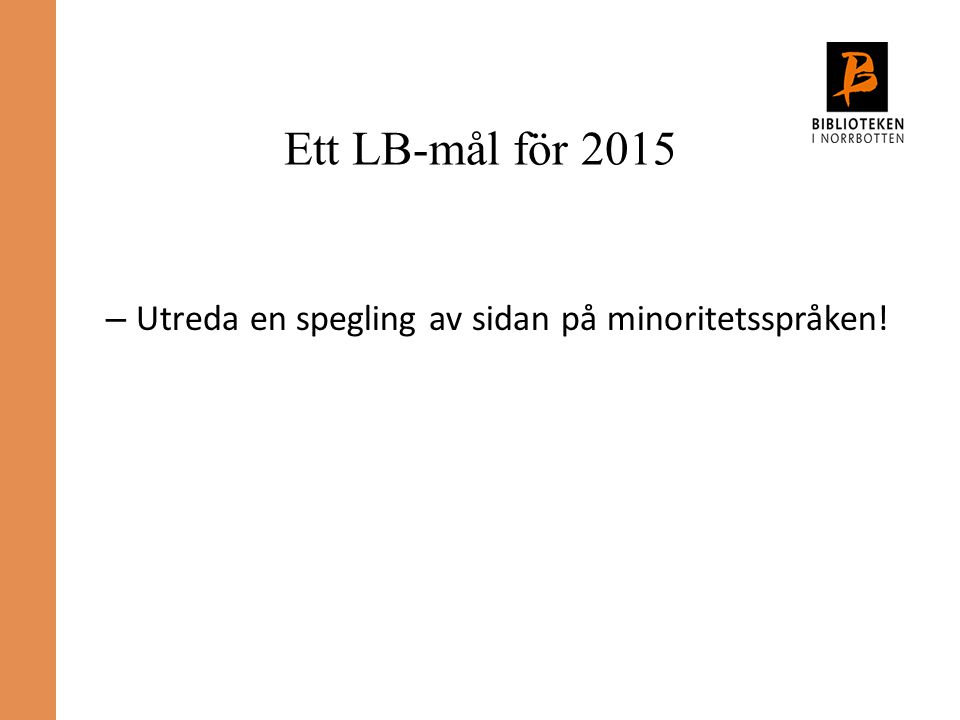 Ett LB-mål för 2015 – Utreda en spegling av sidan på minoritetsspråken!