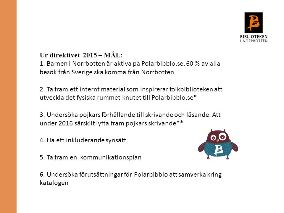Ur direktivet 2015 – MÅL: 1. Barnen i Norrbotten är aktiva på Polarbibblo.se.