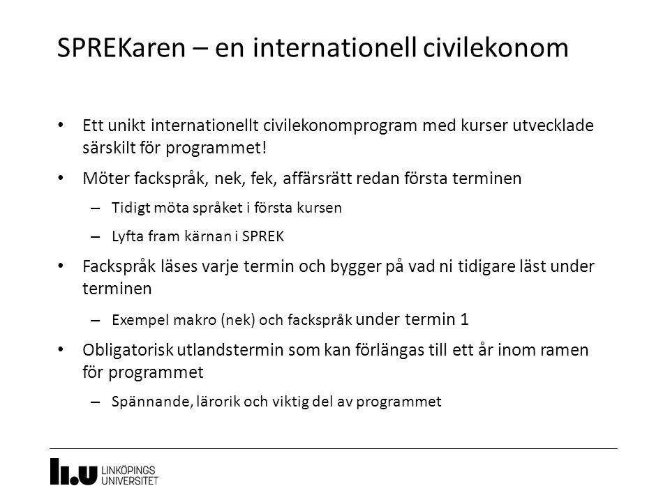 SPREKaren – en internationell civilekonom 11 Ett unikt internationellt civilekonomprogram med kurser utvecklade särskilt för programmet! Möter fackspr