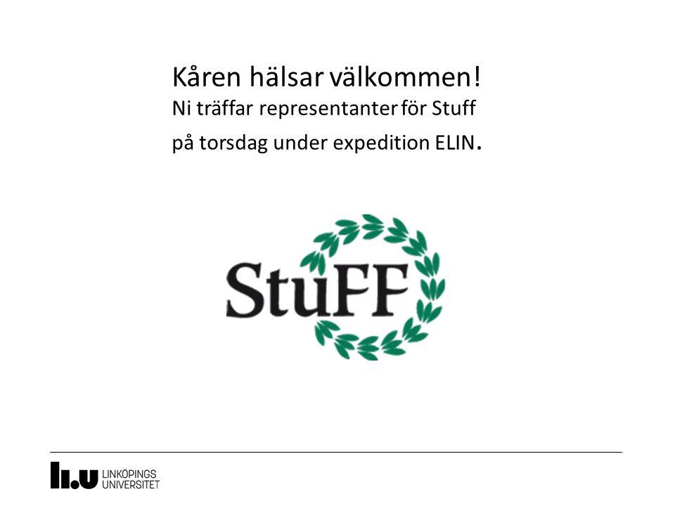 Kåren hälsar välkommen! Ni träffar representanter för Stuff på torsdag under expedition ELIN.