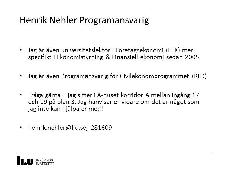 Henrik Nehler Programansvarig 5 Jag är även universitetslektor i Företagsekonomi (FEK) mer specifikt i Ekonomistyrning & Finansiell ekonomi sedan 2005.