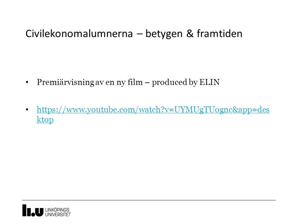 Civilekonomalumnerna – betygen & framtiden Premiärvisning av en ny film – produced by ELIN https://www.youtube.com/watch?v=UYMUgTUognc&app=des ktop https://www.youtube.com/watch?v=UYMUgTUognc&app=des ktop