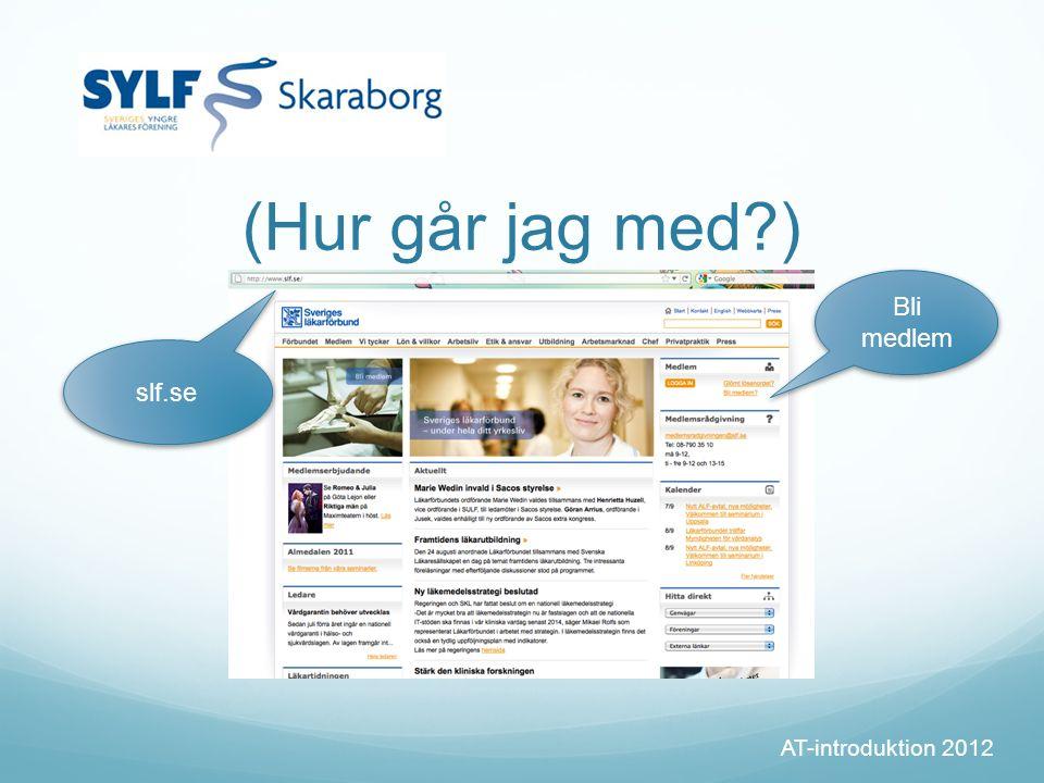 (Hur går jag med ) AT-introduktion 2012 Bli medlem slf.se