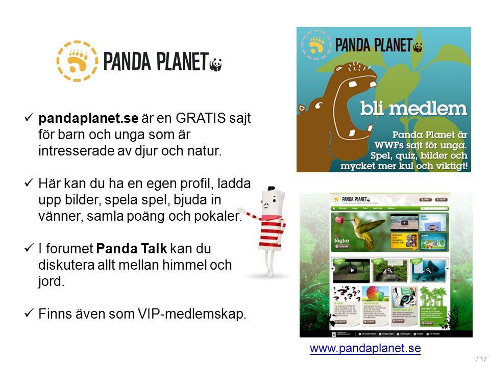 / 17 pandaplanet.se är en GRATIS sajt för barn och unga som är intresserade av djur och natur. Här kan du ha en egen profil, ladda upp bilder, spela s