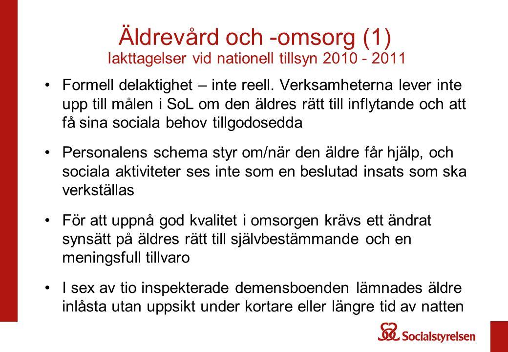 Äldrevård och -omsorg (1) Iakttagelser vid nationell tillsyn 2010 - 2011 Formell delaktighet – inte reell.
