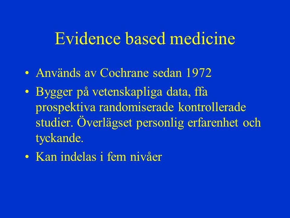 Evidensbaserad medicin - nivåer Level 1: Stor randomiserad studie med tydliga resultat, låg risk för falskt positiva eller falskt negativa resultat.