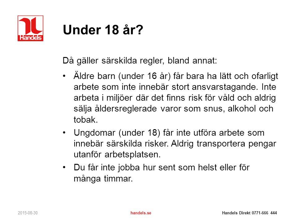 Under 18 år? Då gäller särskilda regler, bland annat: Äldre barn (under 16 år) får bara ha lätt och ofarligt arbete som inte innebär stort ansvarstaga