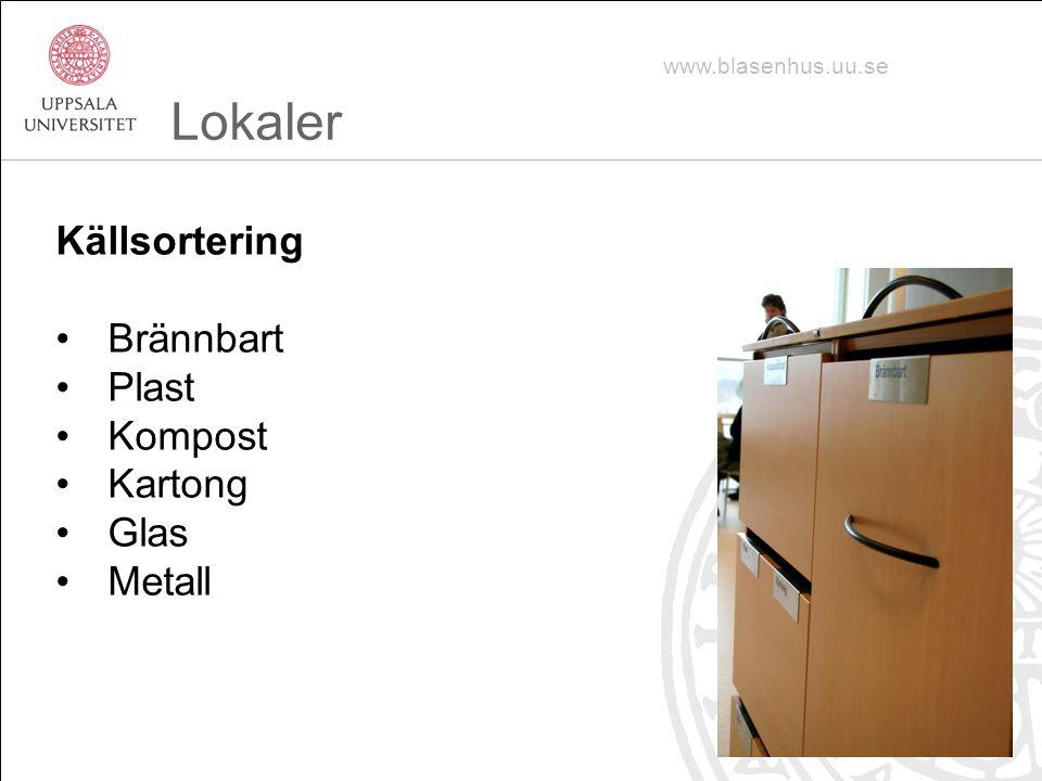 Källsortering Brännbart Plast Kompost Kartong Glas Metall www.blasenhus.uu.se Lokaler