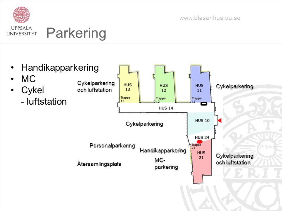 Handikapparkering MC Cykel - luftstation www.blasenhus.uu.se Parkering Återsamlingsplats Cykelparkering och luftstation Cykelparkering Cykelparkering MC- parkering Cykelparkering och luftstation Handikapparkering Personalparkering