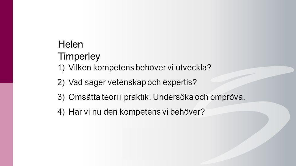 1)Vilken kompetens behöver vi utveckla? 2)Vad säger vetenskap och expertis? 3)Omsätta teori i praktik. Undersöka och ompröva. 4)Har vi nu den kompeten