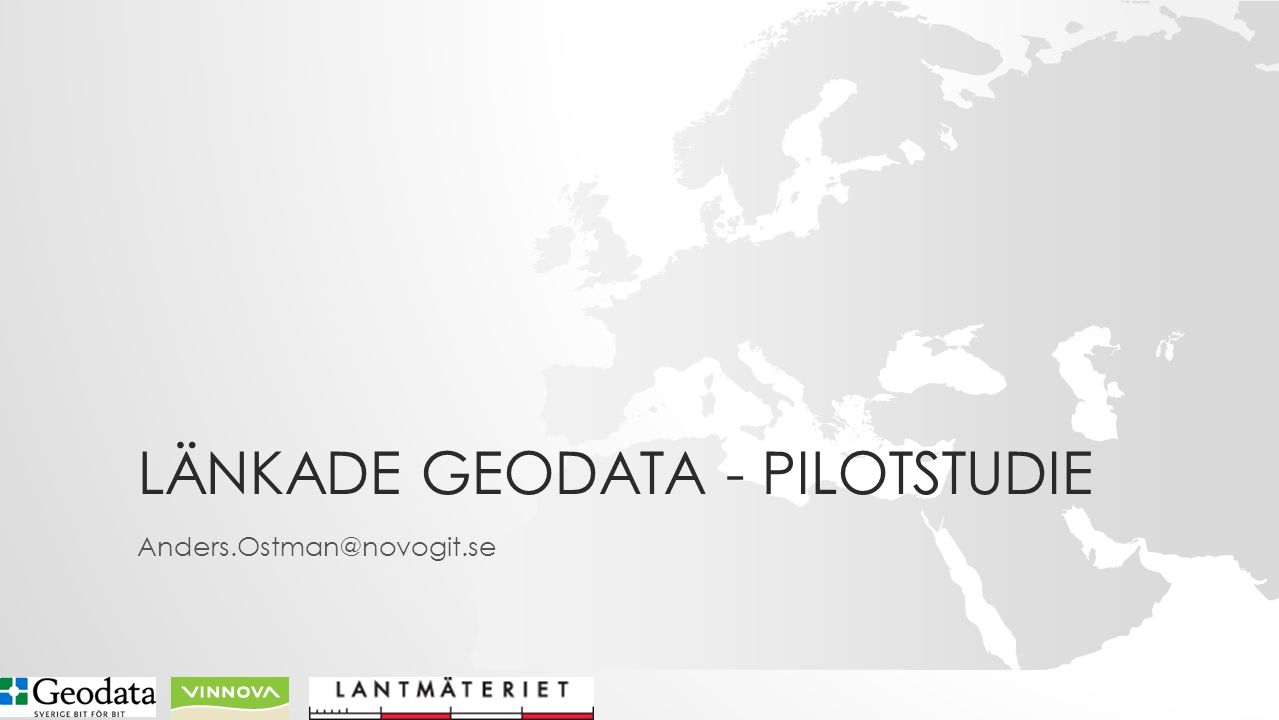 LÄNKADE GEODATA - PILOTSTUDIE Anders.Ostman@novogit.se