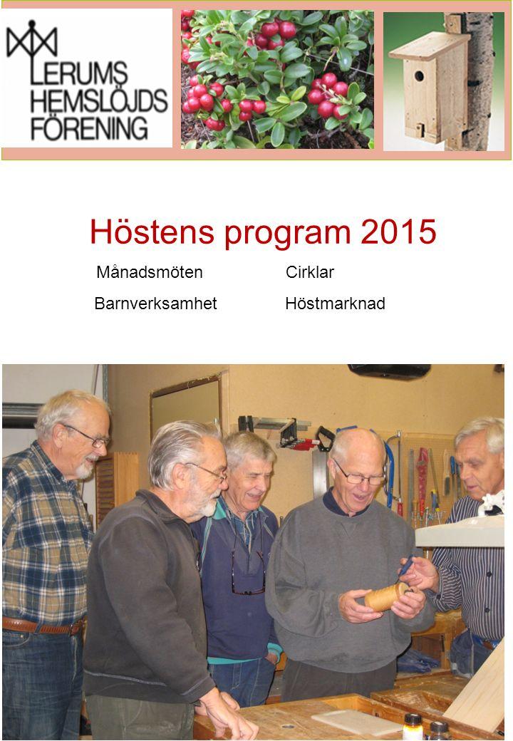 Höstens program 2015 Månadsmöten Cirklar Barnverksamhet Höstmarknad