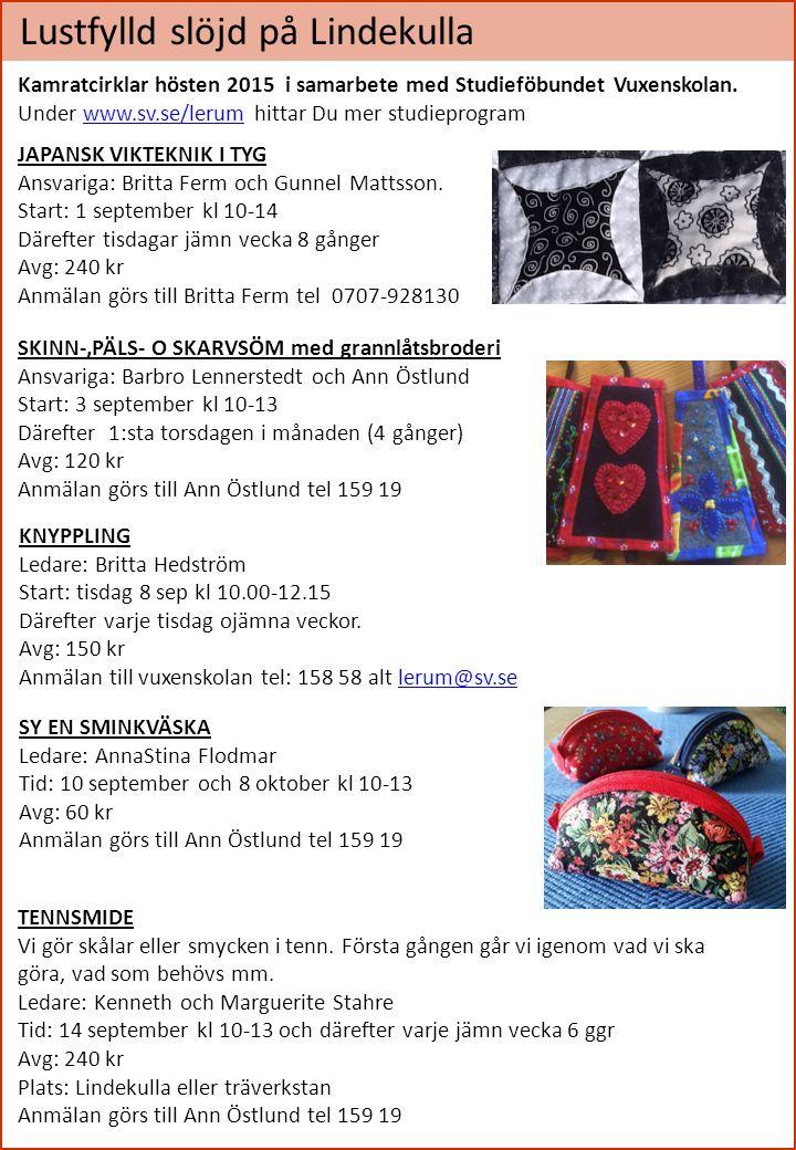 Lustfylld slöjd på Lindekulla Kamratcirklar hösten 2015 i samarbete med Studieföbundet Vuxenskolan.
