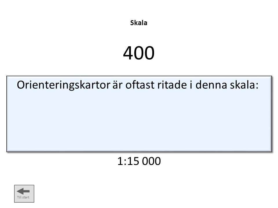 Skala 300 Till start Gröna Kartan har skalan 1:50 000. Hur många meter är 2 cm i verkligheten? 1000 meter