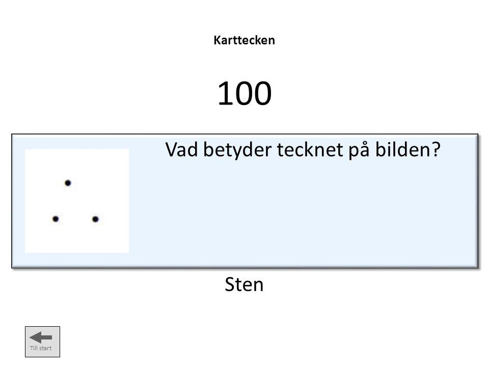 Karttecken 100 Vad betyder tecknet på bilden? Till start Sten