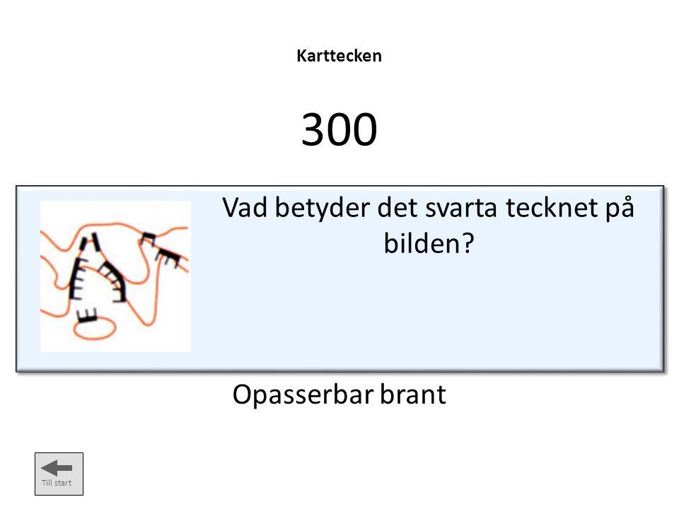 Karttecken 300 Opasserbar brant Till start Vad betyder det svarta tecknet på bilden?