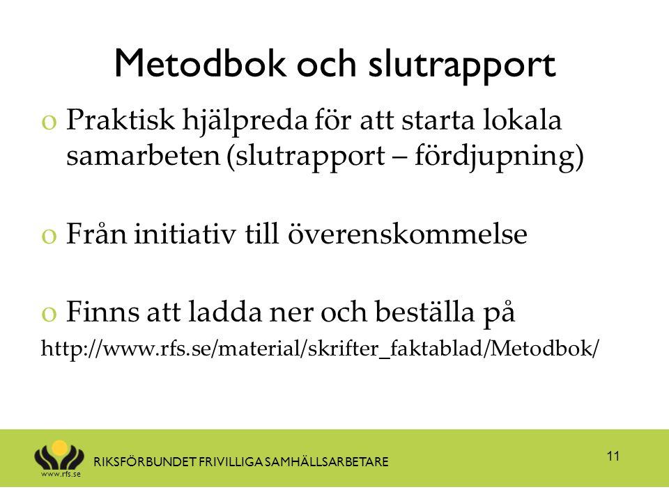 www.rfs.se RIKSFÖRBUNDET FRIVILLIGA SAMHÄLLSARBETARE Metodbok och slutrapport oPraktisk hjälpreda för att starta lokala samarbeten (slutrapport – förd